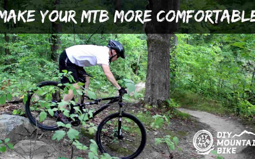 How Make MTB More Comfortable