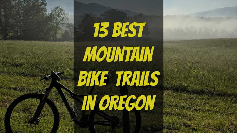 Best Mountain Bike Trails Oregon