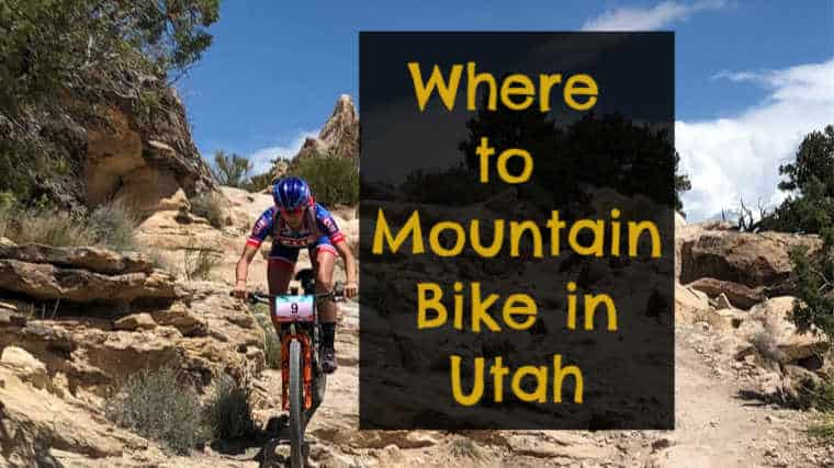 15 Best Places to Mountain Bike in Utah: Maps Included