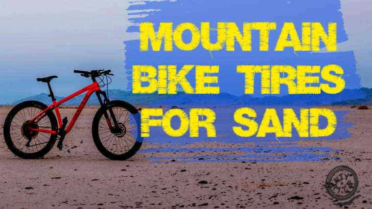 Mountain Bike Tires for Sand