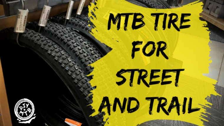 Best Mountain Bike Tire for Street and Trail