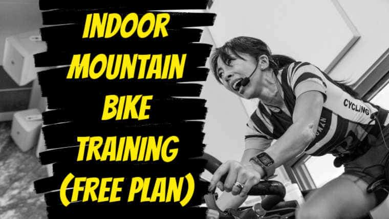 The Ultimate Indoor Mountain Bike Training (With a Free Plan)