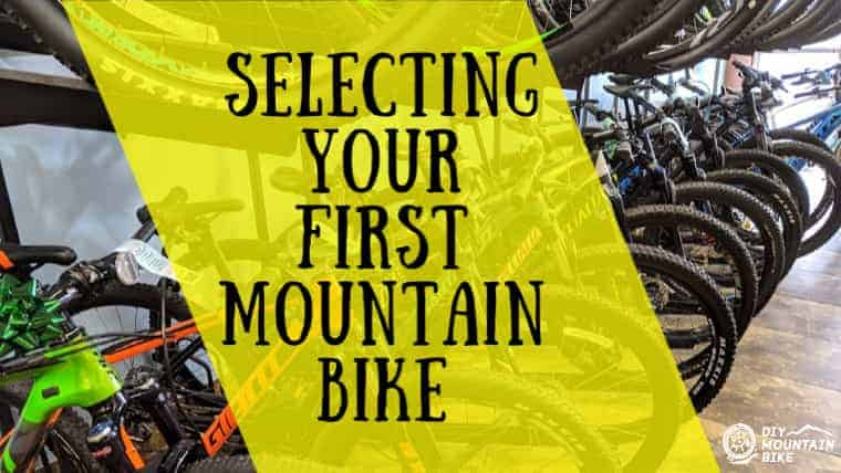 How to Buy Your First Mountain Bike: A Complete Guide