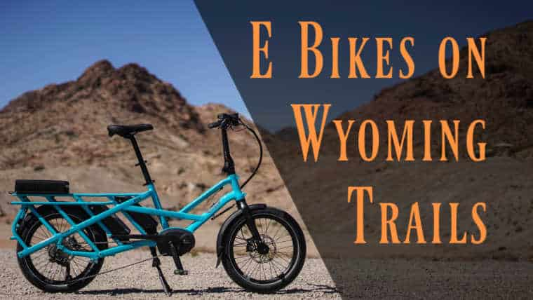 Are E-Bikes Legal on Wyoming Trails?