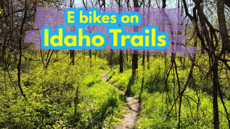 Are E Bikes Allowed on Idaho Trails? [Laws, Maps and More]