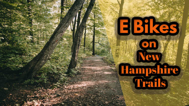 Are E-Bikes Allowed on New Hampshire Trails? (Laws, Maps and more)