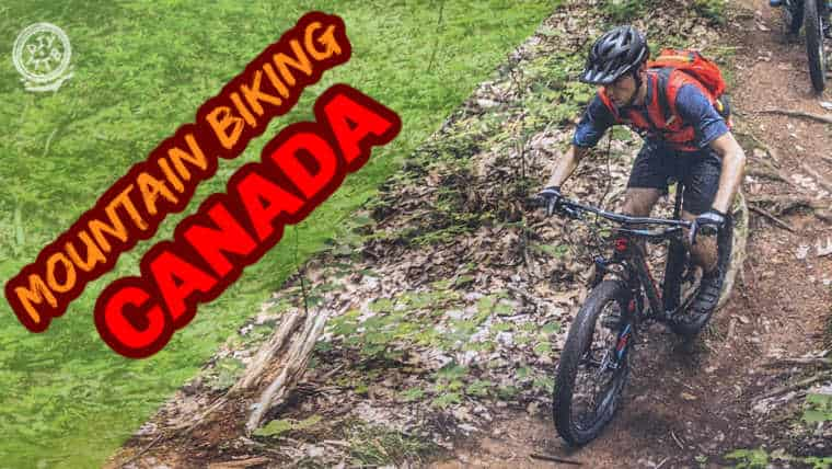 12 Best Places to Mountain Bike in Canada (with maps)