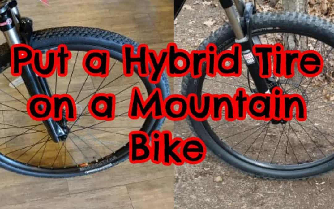 Hybrid Tire on Mountain Bike