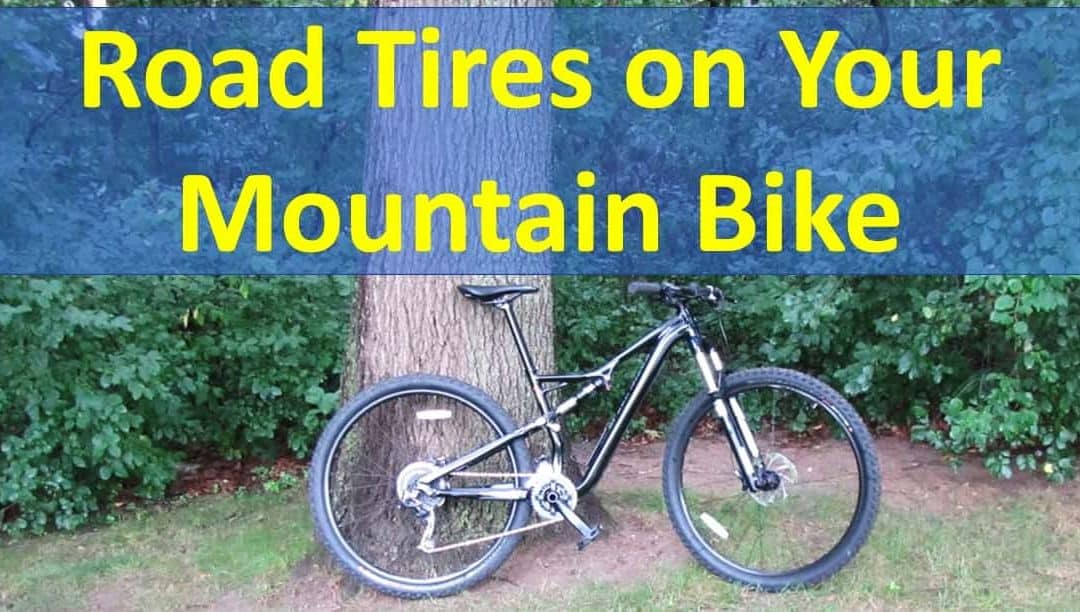 Can You Put Road Tires on a Mountain Bike?