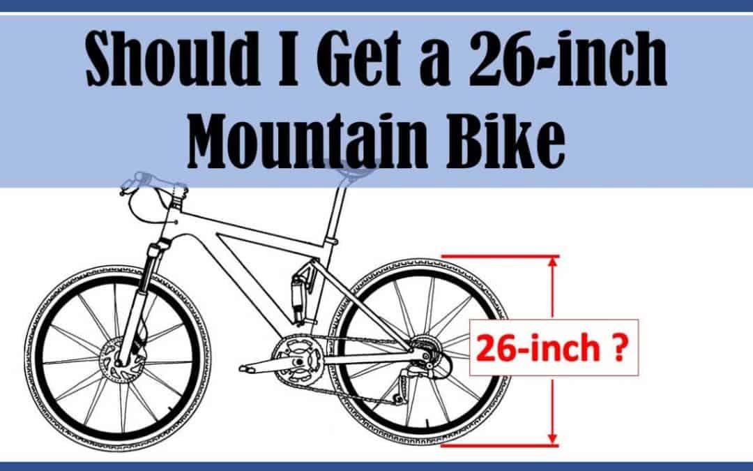 Should I Buy a 26-Inch Mountain Bike?