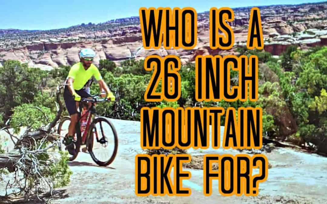 Who is a 26-Inch Mountain Bike Good For?